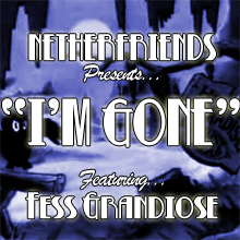 "Download: Netherfriends - ""I'm Gone"" (feat. Fess Grandiose)"