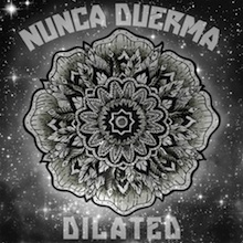 Nunca Duerma - Dilated EP: Available on iTunes