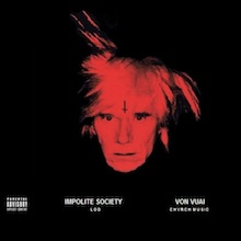 "Download: Impolite Society - ""Wackass Artwork"" (prod. Von Vuai) - Available on Soundcloud"