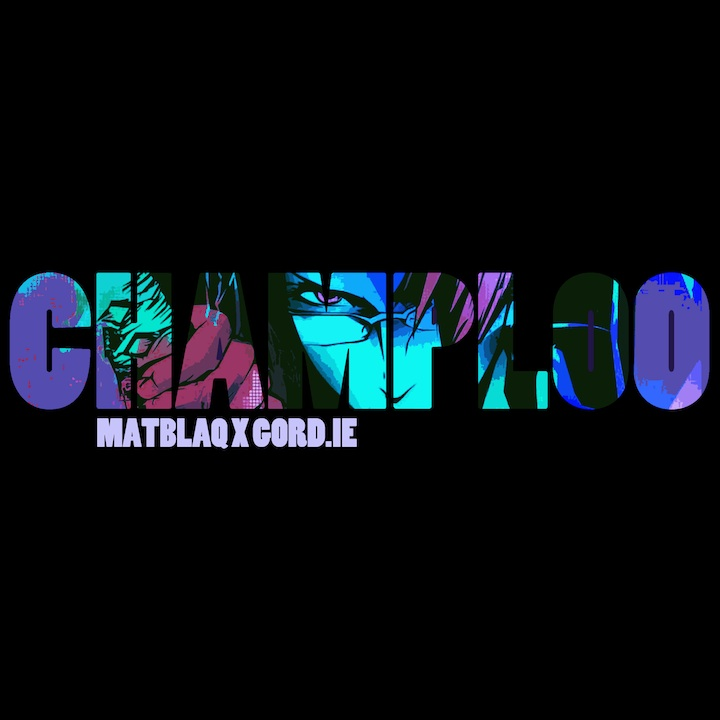 "Download: Matt Blaq - ""Champloo"" (prod. by Gord.ie) - Available on Soundcloud"