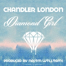 "Download: Chandler London - ""Diamond Girl"" (prod. by Na$im Williams) - Available on Soundcloud"
