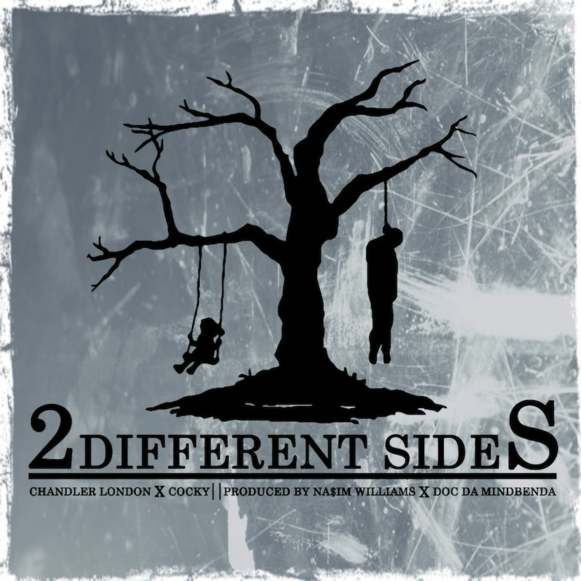 "Download: Chandler London & Cocky - ""2 Different Sides"" (Prod. by Na$im Williams x Doc Da Mindbenda)- Available on SoundCloud"