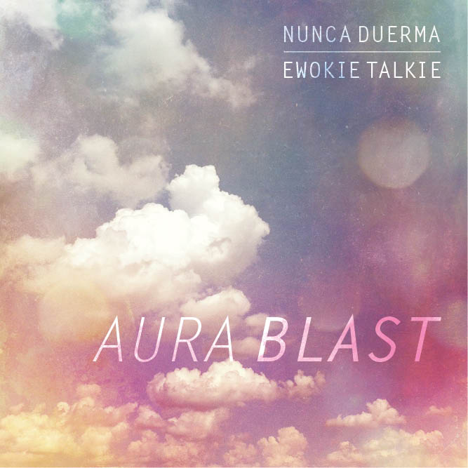 Download: Nunca Duerma & Ewokie Talkie - Aura Blast - Available on Soundcloud