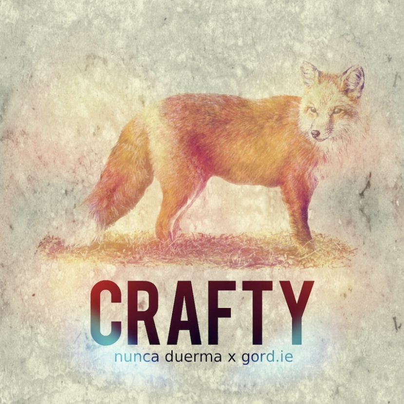 "Download: Nunca Duerma x Gord.ie - ""Crafty"" - Available on Soundcloud"