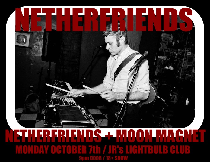 TONIGHT: Netherfriends performing at JR's Lightbulb Club -- Fayetteville, AR. | Click flier for info