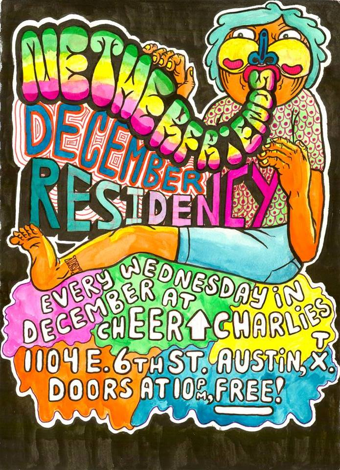 Netherfriends December Residency at Cheer Up Charlie's - Austin, TX.