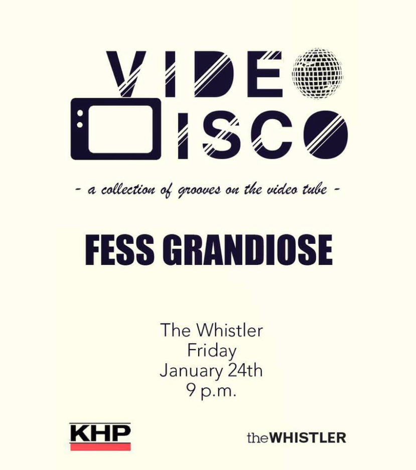 "01.24.14: Fess Grandiose brings ""Video Disco"" back to The Whistler"