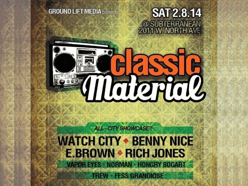 "02.08: Ground Lift Media presents: ""Classic Material"" at Sub-T - Chicago, IL. - Click flier for tickets"