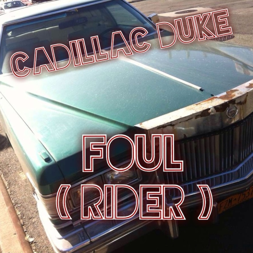 "Download: Cadillac Duke - ""Foul (Rider)"" - Available on SoundCloud"
