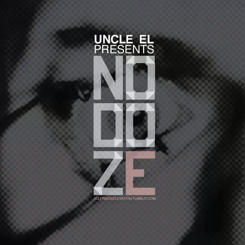 Download: Uncle EL Presents: No Doze - Available On SoundCloud