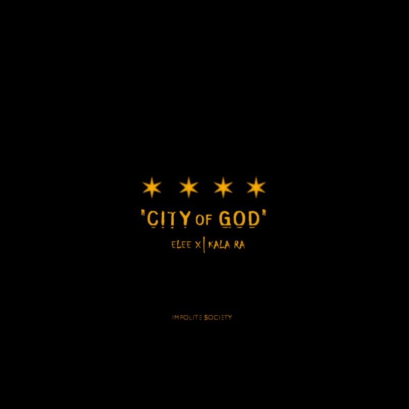 "Download: Elee X - ""City Of God"" (ft. Kala Ra)"