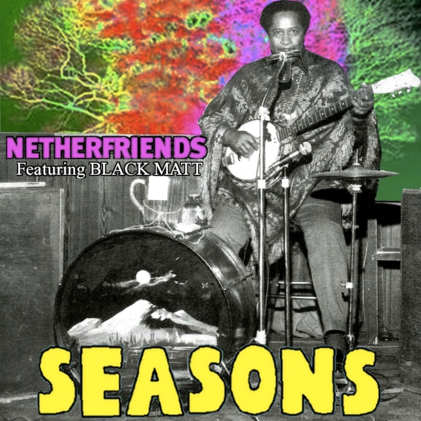"Download: Netherfriends - ""Seasons"" (feat. Black Matt) - Available on SoundCloud"